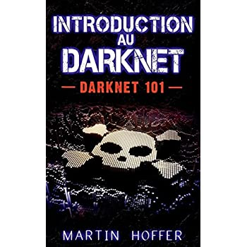 Introduction au darknet : Darknet 101