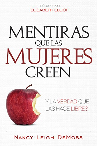 Mentiras que las mujeres creen y la verdad que las hace libres / Lies Women Believe and the Truth That Sets Them Free