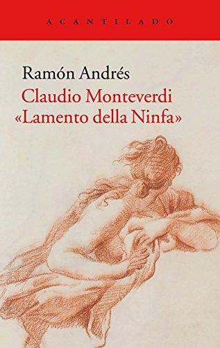 Claudio Monteverdi. Lamento della Ninfa (Cuadernos) por Ramón Andrés González-Cobo