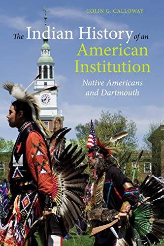 Epub Descargar The Indian History of an American Institution: Native Americans and Dartmouth
