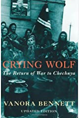 Crying Wolf: The Return of War to Chechnya Paperback