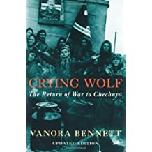 Crying Wolf: The Return of War to Chechnya