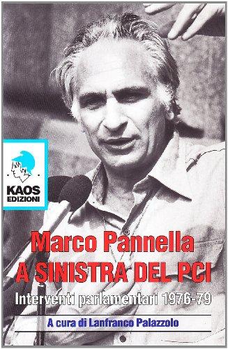 A sinistra del PCI. Interventi parlamentari 1976-79 por Marco Pannella