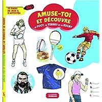 Le foot, le tennis et le rugby : 72 pages de jeux et d'activités