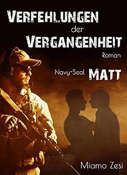 Navy-Seal: Matt: Verfehlungen der Vergangenheit von [Zesi, Miamo]