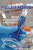 Fabuleux hasards: histoire de la découverte de médicaments
