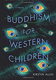 Buddhism for Western Children (Iowa Review Series in Fiction)