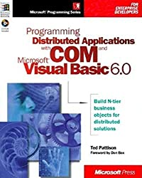 Programming Distributed Applications with COM and Microsoft Visual Basic (Programming/Visual Basic) by Ted Pattison (1998-10-01)
