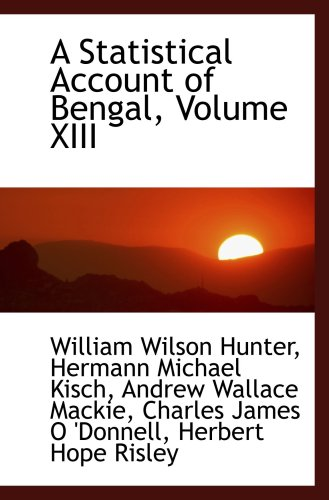 A Statistical Account of Bengal, Volume XIII