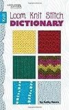 Loom, Knit, Stitch Dictionary