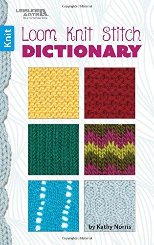 Loom, Knit, Stitch Dictionary por Kathy Norris