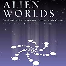 Alien Worlds: Social and Religious Dimensions of Extraterrestrial Contact