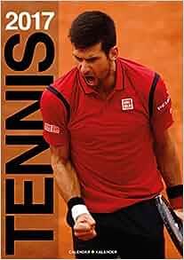 Amazon.fr - Tennis 2017 - Roger Federer, Rafael Nadal, Novak Djokovic, Andy Murray - Livres