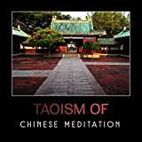 Taoism of Chinese Meditation – Buddhist Techniques, Life with Yin & Yang, Inspirational Chinese Music