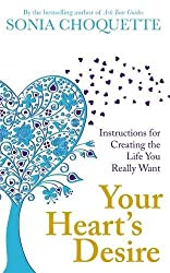 Your Heart's Desire: Instructions For Creating The Life You Really Want