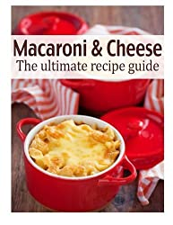 Macaroni & Cheese: The Ultimate Recipe Guide by Susan Hewsten (2013-12-11)