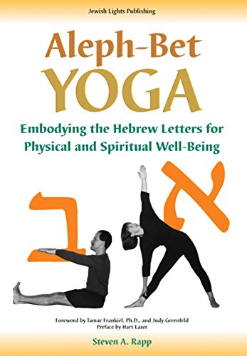Aleph-Bet Yoga: Embodying the Hebrew Letters for Physical and Spiritual Well-being: 0 por Steven A. Rapp