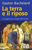 Scarica Libro La terra e il riposo Un viaggio tra le immagini dell intimita (PDF,EPUB,MOBI) Online Italiano Gratis