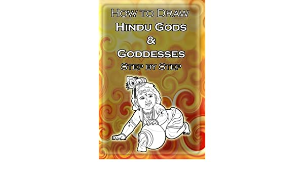 Buy How To Draw Hindu Gods Goddesses Step By Step Learn To Draw