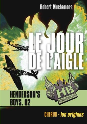 Henderson's Boys, Tome 2 : Le jour de l'aigle par Robert Muchamore