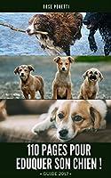 Guide : Eduquer son chien en 110 pages !