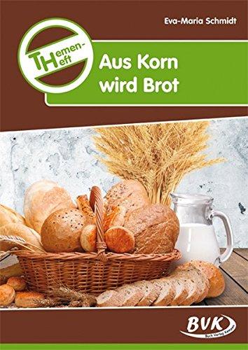 Preisvergleich Produktbild Themenheft Aus Korn wird Brot