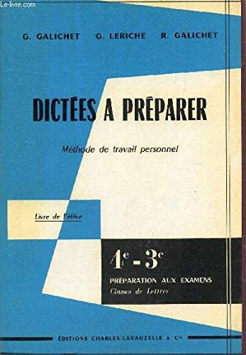 Dictees a preparer, methode de travail personnel, livre de l'eleve, 4e-3e, preparation aux examens, classe de lettres