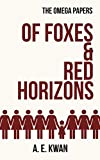 Of Foxes & Red Horizons (The Omega Papers Book 1) (English Edition)