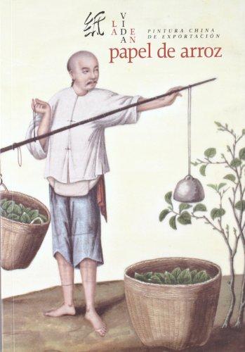 Descargar Libro La vida en papel de arroz. Pintura china de exportación de España. Subdirección General De Promoción De Las Bellas Artes