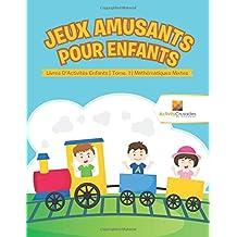 Jeux Amusants Pour Enfants : Livres D'Activités Enfants | Tome. 1 | Mathématiques Mixtes