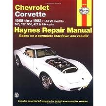 Chevrolet Corvette: 1968 thru 1982, All V8 models, 305, 327, 350, 427 & 454 cu in (Haynes Manuals) by Alan Harold Ahlstrand, John Haynes (1999) Paperback