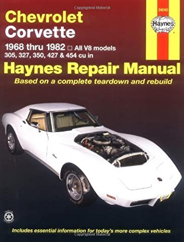 Chevrolet Corvette: 1968 thru 1982, All V8 models, 305, 327, 350, 427 & 454 cu in (Haynes Manuals) by Alan Harold Ahlstrand, John Haynes (1999) Paperback