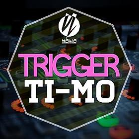 Ti-Mo-Trigger