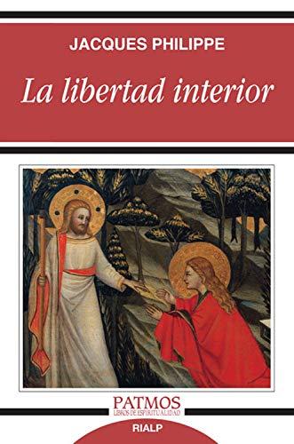 La libertad interior (Patmos) por Jacques Philippe