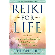 Reiki for Life (Updated Edition): The Complete Guide to Reiki Practice for Levels 1, 2 & 3