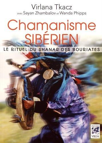 Chamanisme sibérien : Le rituel du shanar des Bouriates par From Véga