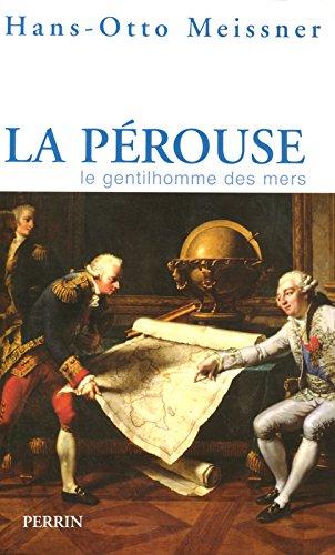 La Pérouse, gentilhomme des mers par Han Otto Meissner