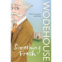 Something Fresh: (Blandings Castle)