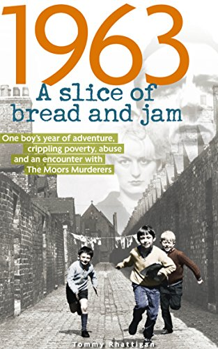 1963: A Slice of Bread and Jam: One boy's year of adventure, crippling poverty, abuse and an encounter with The Moors Murderers Test