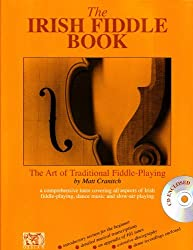 Irish Fiddle Book: The Art of Traditional Fiddle Playing