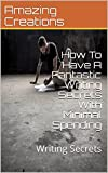 How To Have A Fantastic Writing Secrets With Minimal Spending: Writing Secrets