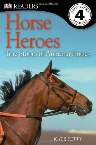 DK Readers L4: Horse Heroes: True Stories of Amazing Horses (Dk Readers: Level 4)