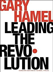 Leading the Revolution: How to Thrive in Turbulent Times by Making Innovation a Way of Life Revised edition by Hamel, Gary (2002) Hardcover