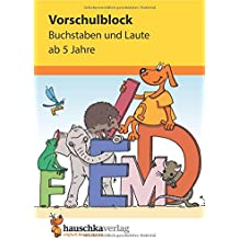 Vorschulblock - Buchstaben und Laute ab 5 Jahre (Übungsmaterial für Kindergarten und Vorschule, Band 628)