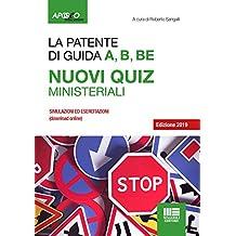 La patente A, B, B-E. Nuovi quiz ministeriali 2019. Con Contenuto digitale per download e accesso on line