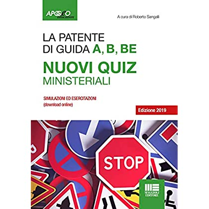 La Patente A, B, B-E. Nuovi Quiz Ministeriali 2019. Con Contenuto Digitale Per Download E Accesso On Line