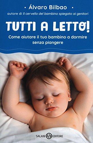 Tutti a letto! Come aiutare il tuo bambino a dormire senza piangere