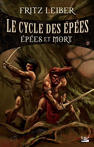Épées et Mort: Lankhmar - Le Cycle des Épées, T2