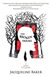 The Broken Hours: A Novel of H. P. Lovecraft by Jacqueline Baker (2016-04-26)