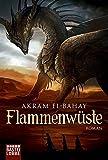 Flammenwüste: Roman